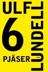 Ulf Lundell, 6 Pjäser