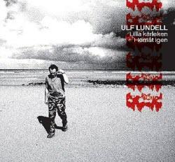 Ulf Lundells senaste singel Lilla kärleken