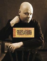 Peter LeMarcs 100 sånger - Sanningen bakom dem