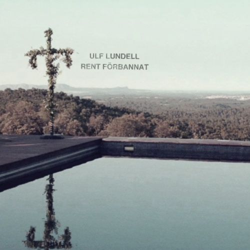 Ulf Lundells skiva Rent förbannat nu tillgänglig i handeln och på Spotify