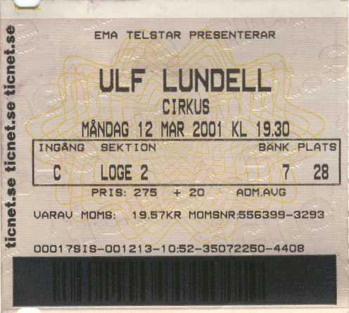 Ulf Lundell Cirkus, Djurgården, Stockholm måndagen den 12 mars 2001