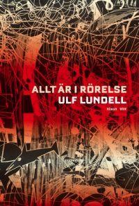 Allt är i rörelse, roman av Ulf Lundell