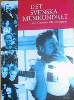 Det svenska musikundret - Från Cornelis till Cardigans