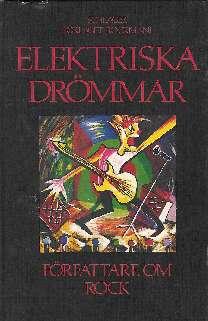 Elektriska drömmar - Författare om rock