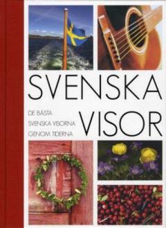 Svenska visor - de bästa svenska visorna genom tiderna