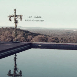 Recensioner av Ulf Lundells album Rent förbannat